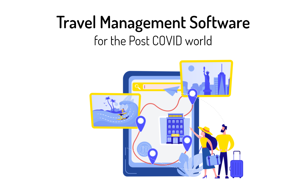 Travelexic 2.0: Travel Management Software for the Post COVID world